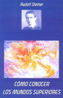 Cómo conocer los mundos superiores. Rudolf Steiner  Este libro constituye una guía fundamental para el camino antroposófico del conocimiento. En la conciencia humana hay facultades superiores que están durmiendo y si son despertadas, conducen a la sabiduría que da vida. Con gran claridad y calidez, Rudolf Steiner detalla los ejercicios que hay que practicar y las cualidades morales que han de ser cultivadas en el camino hacia una experiencia consciente de las realidades espirituales…