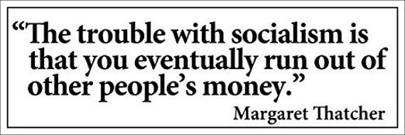 Thatcher Quote The Trouble With Socialism Is Eventually