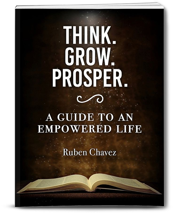 Think. Grow. Prosper: A Guide to an Empowered Life