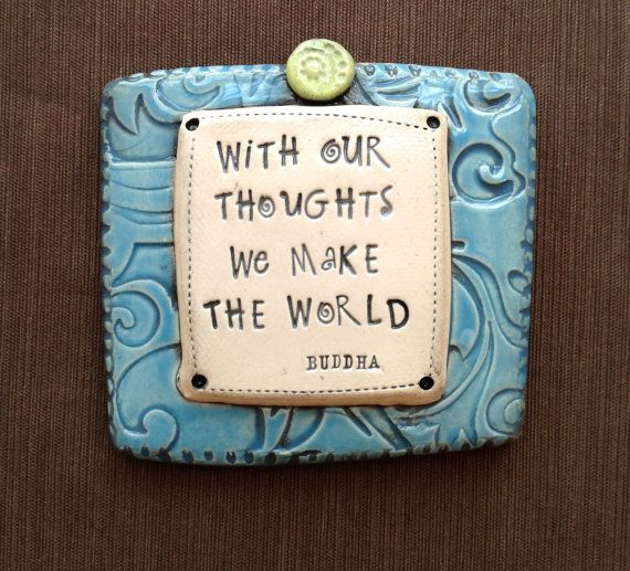 Blue Ceramic Wall Plaque With Our Thoughts We Make by mbwstudio, $24.00