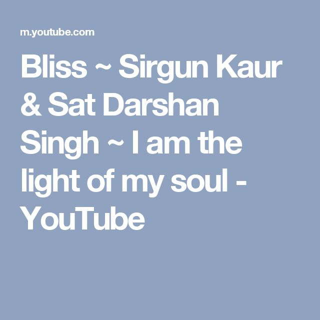 Bliss ~ Sirgun Kaur & Sat Darshan Singh ~ I am the light of my soul - YouTube