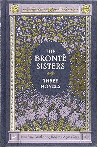 Amazon.fr - The Bronte Sisters: Three Novels : Jane Eyre - Wuthering Heights - Agnes Grey - Charlotte Bronte, Emily Bronte, Anne Bronte - Livres