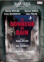 Le donneur de bain  | Avec Charles Berling, Barbara Schulz Théâtre Marigny - Salle Marigny Affiche