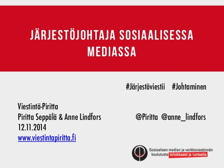 Järjestöjohtaja sosiaalisessa mediassa on esitys 12.11.14 pidetystä Viestintä-Pirittan järjestämästä koulutuksesta Helsingissä. Materiaalissa käydään läpi näkökulmia liittyen järjestön sosiaalisen median johtamiseen sekä johtajan omaan sosiaalisen median käyttöön.