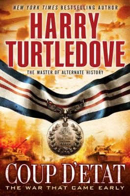 Coup d'Etat by Harry Turtledove, Click to Start Reading eBook, In 1941, a treaty between England and Germany unravels—and so does a different World War II.  In Har