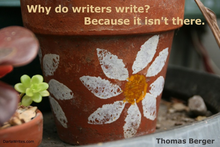 Writing quote. Flower pot with painted flowers.Writing Muse, Writers Quotes, L O' V Writing, Writing Quotes, Writers Block, Writer Quotes, Flower Pots, Painting Flower