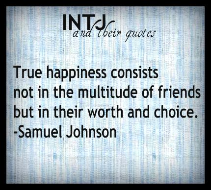 INTJ the worth and choice of friends.