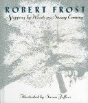 Stopping By Woods On A Snowy Evening - Robert Frost ~ Juvenile Nonfiction - J 811.52 Fr