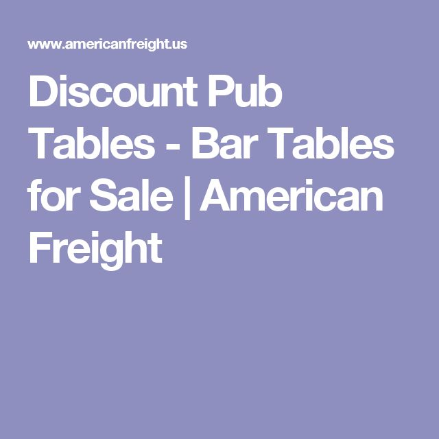 Discount Pub Tables - Bar Tables for Sale   American Freight