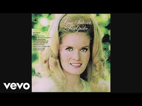 (I Never Promised You A) Rose Garden - Lynn Anderson