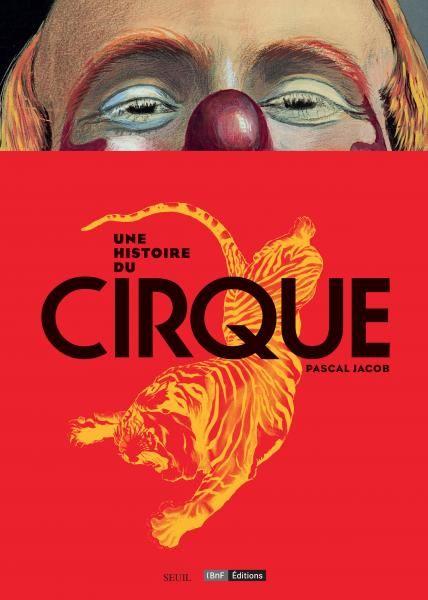 Une histoire du cirque : Mesdames et messieurs les lecteurs, le spectacle va commencer !