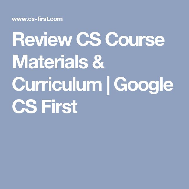 Review CS Course Materials & Curriculum   Google CS First