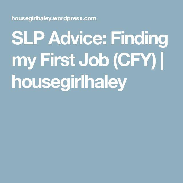 SLP Advice: Finding my First Job (CFY)   housegirlhaley