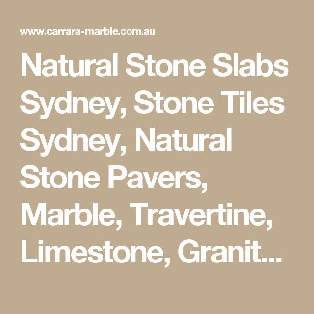 Natural Stone Slabs Sydney, Stone Tiles Sydney, Natural Stone Pavers, Marble, Travertine, Limestone, Granite & Onyx - Carrara Marble & Granite