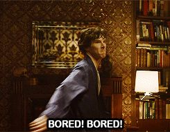 Sherlock Gif Bored <--why I should never be given a handgun in civilian life