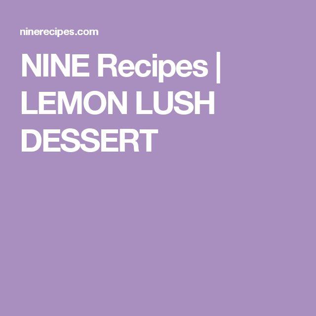 NINE Recipes | LEMON LUSH DESSERT