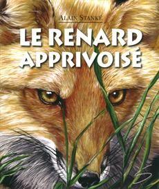 Le renard apprivoisé, d'Alin Stanké (mini-roman illustré, 8+) La magnifique histoire vraie d'une famille qui adopte un renardeau le temps qu'il soit assez grand pour retourner en forêt. Vocabulaire très riche. Pour jeunes lecteurs avancés ou lecture accompagnée.