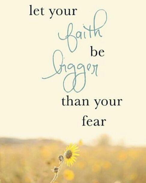 Bırak inancın korkundan daha büyük olsun.
