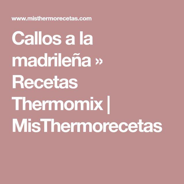 Callos a la madrileña » Recetas Thermomix   MisThermorecetas