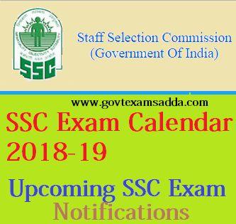 SSC Exam Calendar 2018-2019, Upcoming SSC Exams Notification Date, SSC CGL 2018-19, SSC MTS, SSC CHSL, SSC JE Exam Dates, Application form, syllabus, Result