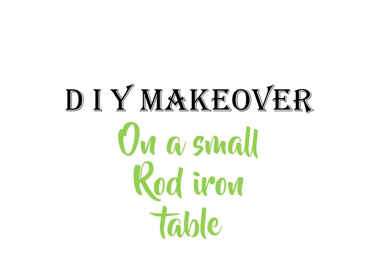 Small wrought  iron table makeover