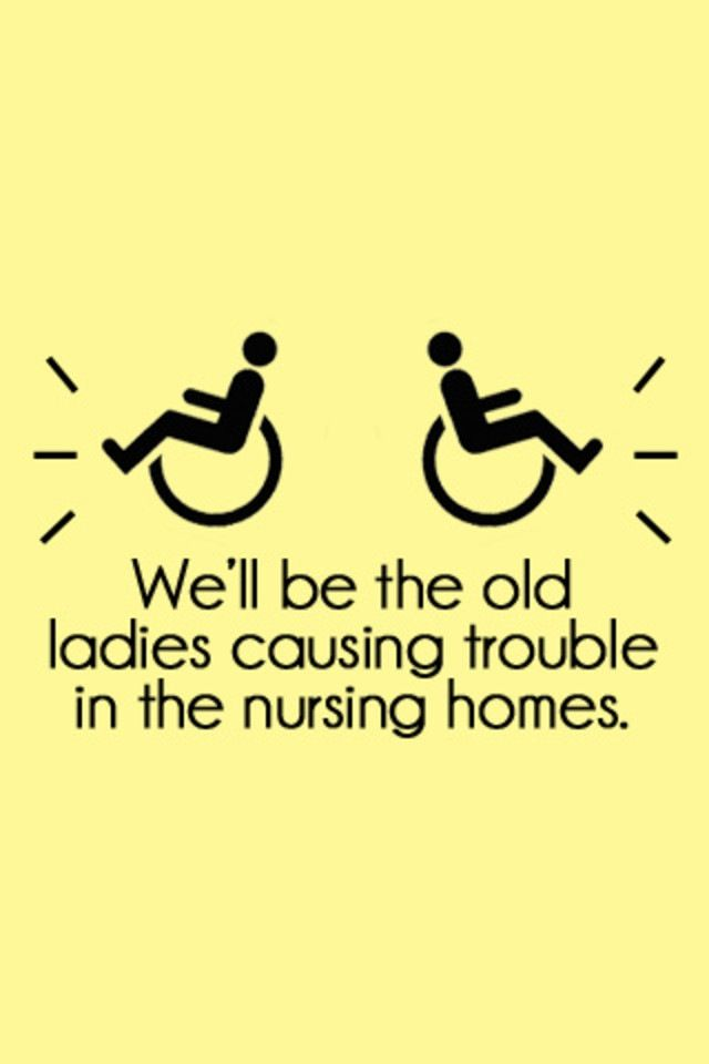 @Cassie G G Nichols. Examples of said trouble: Throwing wheelchairs across the room, hitting others over the head with our canes, refusing to leave the dining room or take our meds, eating random items, escaping and falling in ditches...:)