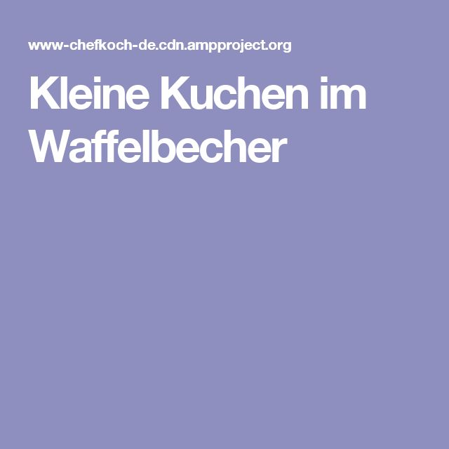 17 best mini kuchen im waffelbecher images on pinterest cupcake cakes muffin and muffins. Black Bedroom Furniture Sets. Home Design Ideas