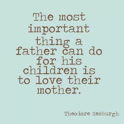 Amen to that!  Kids base their ideas of a healthy relationship on how their parent's relationship is.