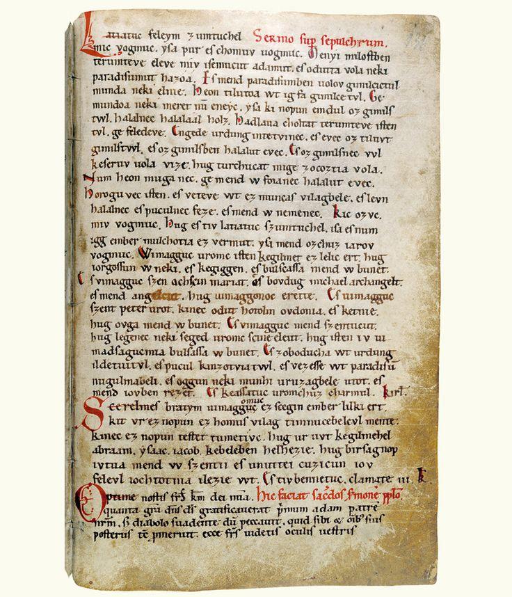 'Halotti beszéd és könyörgés', Pray-kódex, f. 136r - a legkorábbi összefüggő szövegű magyar nyelvemlék   'The Funeral Sermon and Prayer' (Funeral Oration) is the oldest known and surviving contiguous Hungarian text, written by one scribal hand in the Latin script and dating to 1192–1195. It is found on f.154a of the Codex Pray.