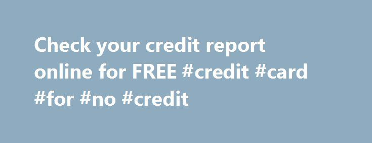 Check your credit report online for FREE #credit #card #for #no #credit http://credits.remmont.com/check-your-credit-report-online-for-free-credit-card-for-no-credit/  #credit check uk # CALCULATE YOUR CREDIT SCORE & RATING What is a Credit Rating? A credit rating is used to categorise customers in very broad terms of their creditworthiness. 1 star reflects a very weak credit score, and is…  Read moreThe post Check your credit report online for FREE #credit #card #for #no #credit appeared…
