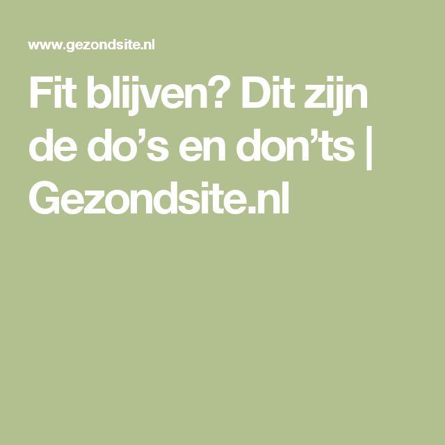 Fit blijven? Dit zijn de do's en don'ts | Gezondsite.nl