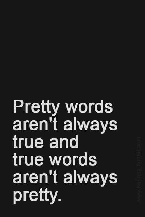 Pretty words aren't always true