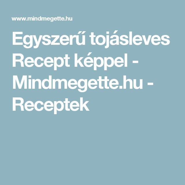 Egyszerű tojásleves Recept képpel - Mindmegette.hu - Receptek