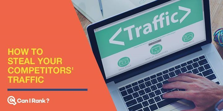 How to Steal Your Competitors' Traffic via @CanIRank http://buff.ly/2jI0ryu #Blogging #SEO