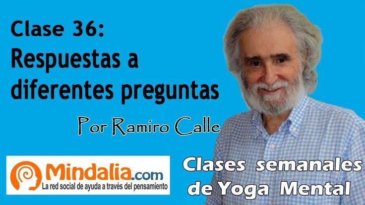 Clase 36: Pensamientos negativos y la armonía, por Ramiro Calle