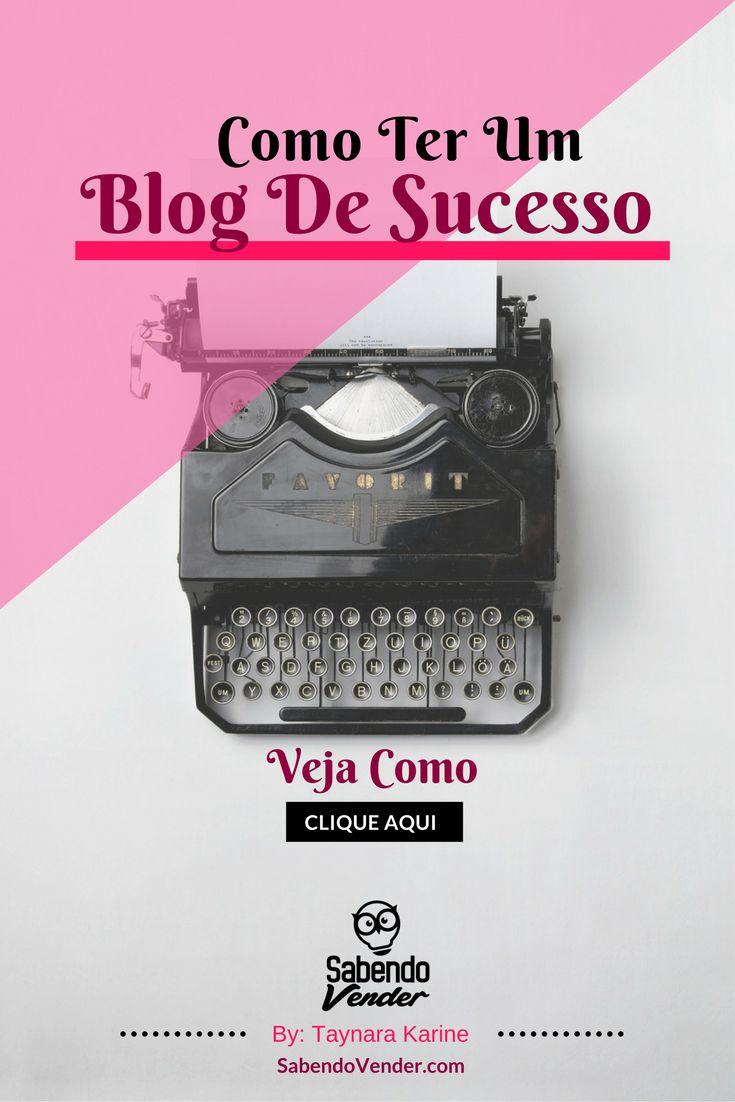 Como Ter Um Blog De Sucesso  | ComoTer Um Blog | blogueiras | blogueira | blogueiras brasileiras | blog dicas | dicas para blogueiras |  empreendedora | blogs | blogger | recursos para blog | tutoriais para blog | Dicas para blog | Blog de Marketing Digital | Mulheres empreendedoras |  Como Ganhar Dinheiro Na Internet | Taynara Karine | Sabendo Vender | Marketing Digital | Blog | ganhar dinheiro em casa | trabalhar em casa | trabalhar em casa pela internet | Afiliado |afiliados | negocio…