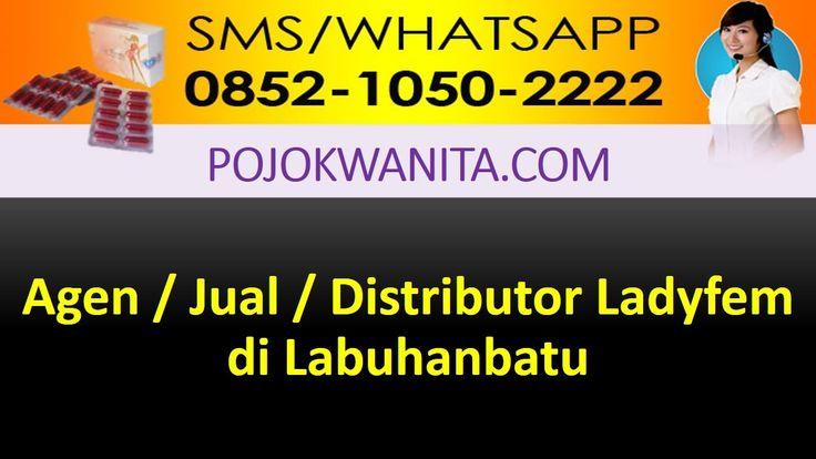 [SMS/WA] 0852.1050.2222 - Ladyfem Labuhanbatu | Sumatera Utara | Agen Ju...
