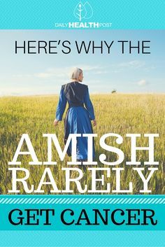 But when it comes to health and longevity, studies are showing�that the Amish may be up to something.� The Amish rarely get cancer.