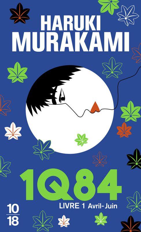Haruki MURAKAMI  Traduit par Hélène MORITA 1Q84 LIVRE 1