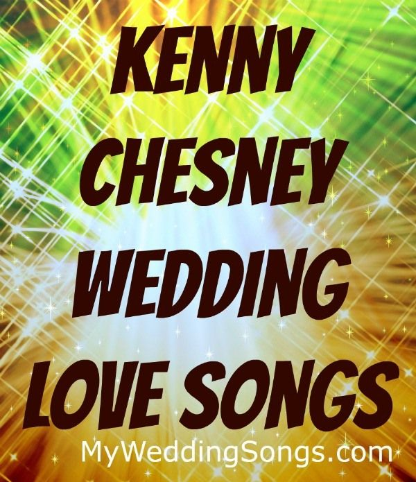 Kenny Chesney is one of the highest selling country artists of all-time. He has released love songs perfect for weddings. List of Kenny Chesney love songs.
