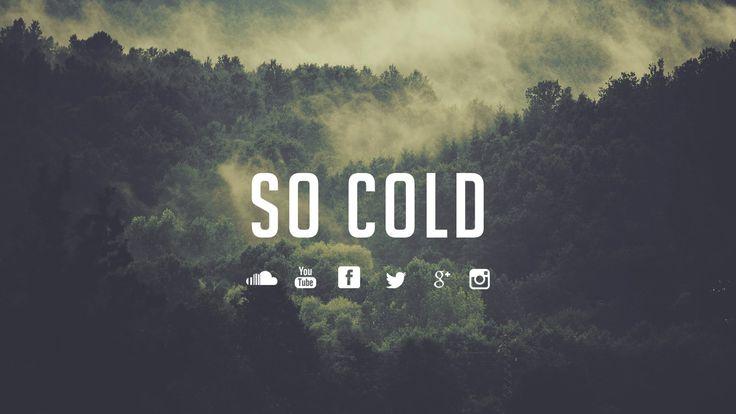 'So Cold' - Sad Emotional⎥Piano⎥Hip Hop Beat Instrumental⎥w/Hook 2016