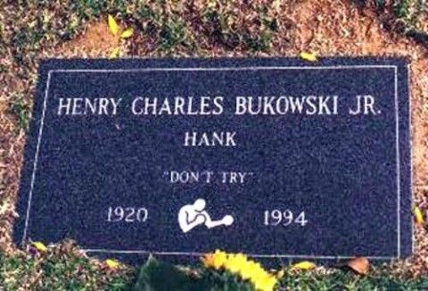 """Don't Try"": Charles Bukowski"