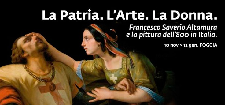 La Patria, l'Arte, la Donna. Francesco Saverio Altamura e la Pittura Dell'Ottocento In Italia