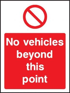 No vehicles beyond this point warning sign