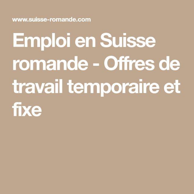 Emploi en Suisse romande - Offres de travail temporaire et fixe