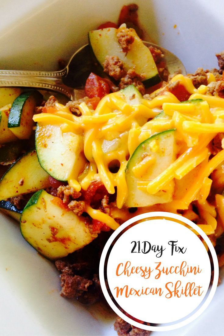 Cheesy Zucchini Mexican Skillet {21 Day Fix}   Confessions of a Fit Foodie