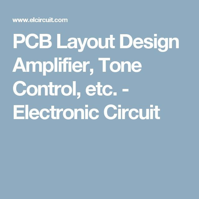 PCB Layout Design Amplifier, Tone Control, etc. - Electronic Circuit