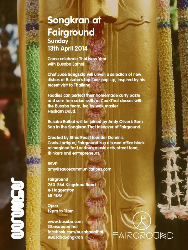 Busaba Eathai are collaborating with Fairground to create a Thai New Year Songkran Festival in the heart of London's East End on Sunday 13th April 2014.