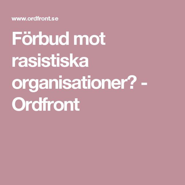 Förbud mot rasistiska organisationer? - Ordfront