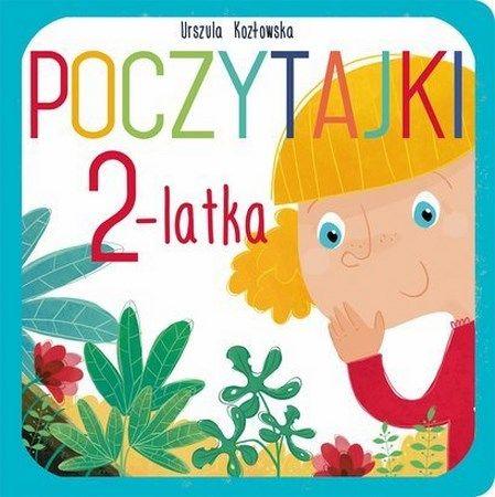 """Urszula Kozłowska, """"Poczytajki 2-latka"""", Muza, Warszawa 2014."""
